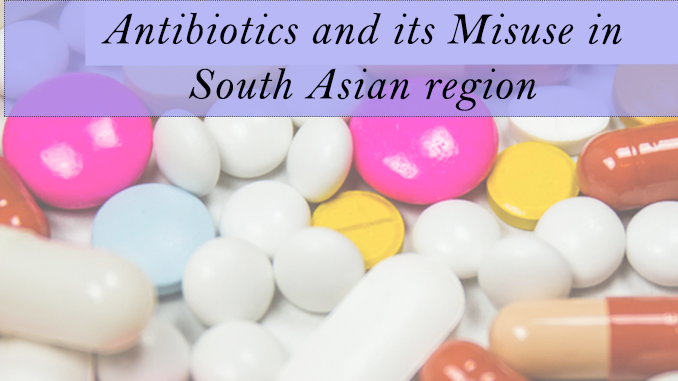 Antibiotics and its Misuse in south asia region